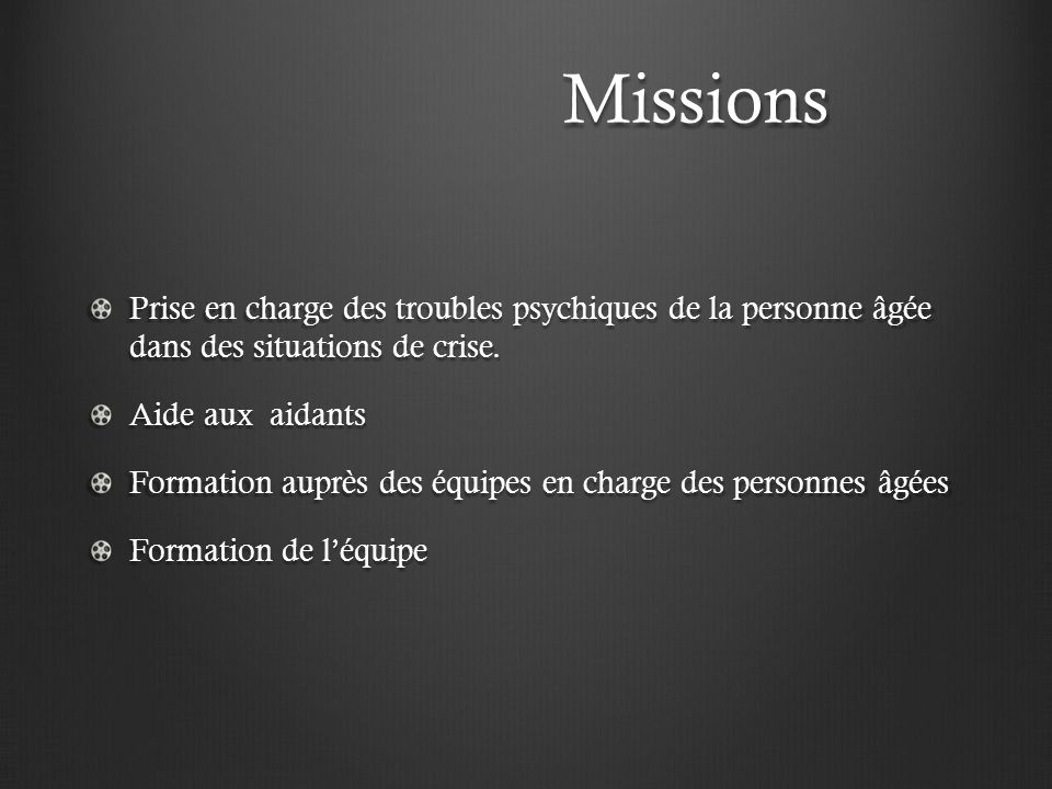 Missions Prise en charge des troubles psychiques de la personne âgée dans des situations de crise.
