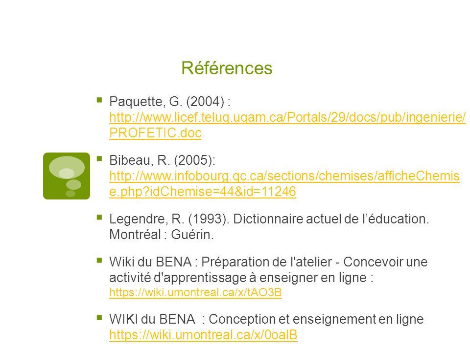 Références Paquette, G. (2004) : http://www.licef.teluq.uqam.ca/Portals/29/docs/pub/ingenierie/ PROFETIC.doc.