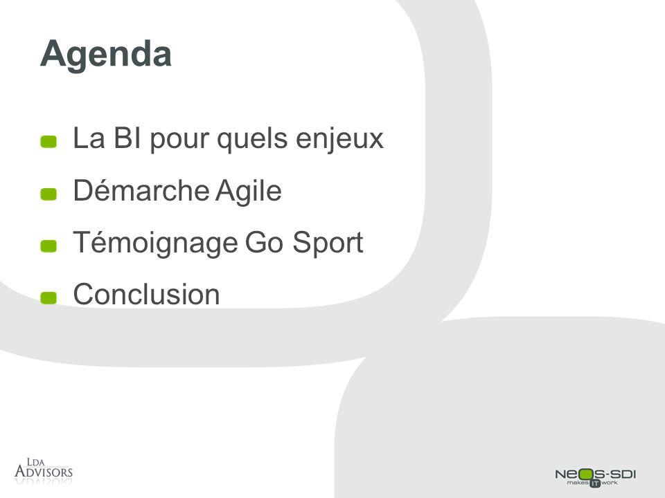 Agenda La BI pour quels enjeux Démarche Agile Témoignage Go Sport