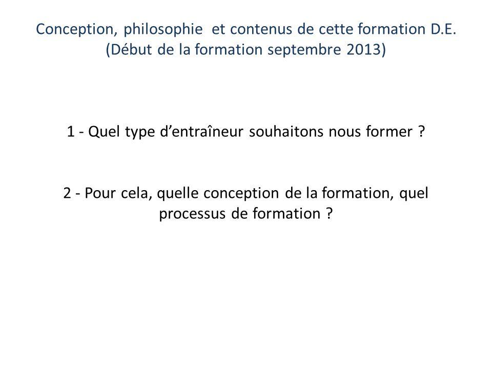 Conception, philosophie et contenus de cette formation D. E