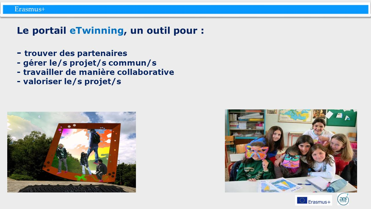 Le portail eTwinning, un outil pour : - trouver des partenaires