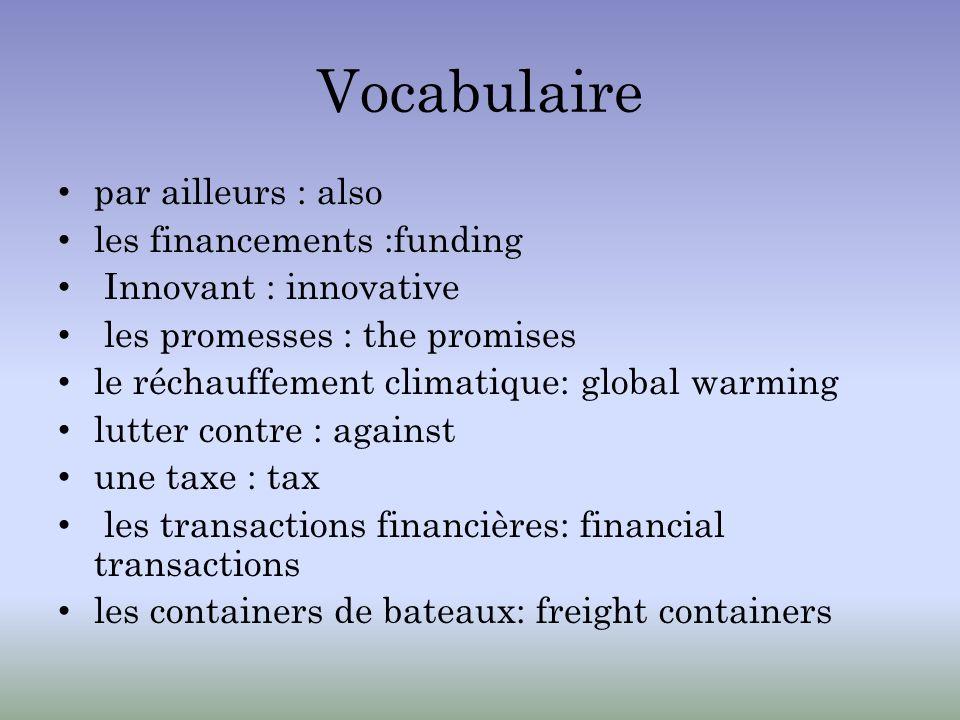 Vocabulaire par ailleurs : also les financements :funding