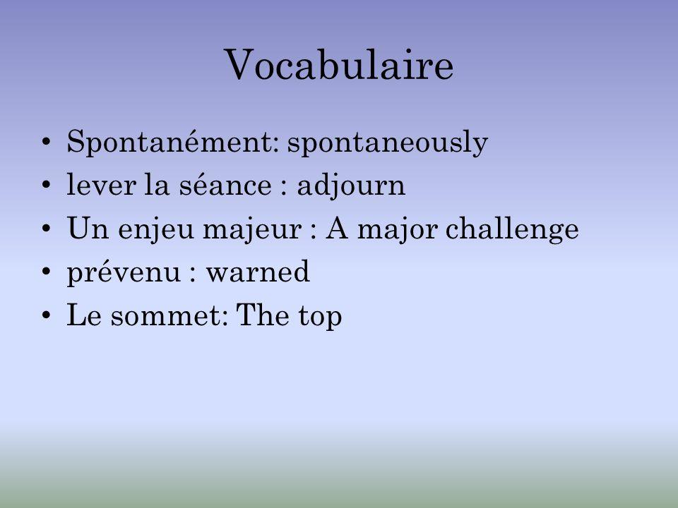 Vocabulaire Spontanément: spontaneously lever la séance : adjourn