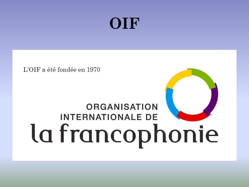 OIF L'OIF a été fondée en 1970