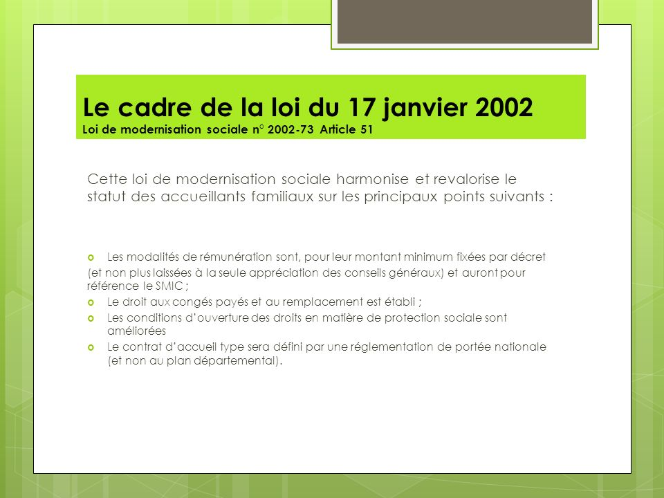 Le cadre de la loi du 17 janvier 2002 Loi de modernisation sociale n° 2002-73 Article 51