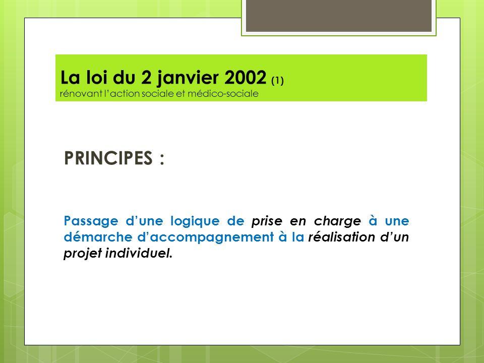 La loi du 2 janvier 2002 (1) rénovant l'action sociale et médico-sociale