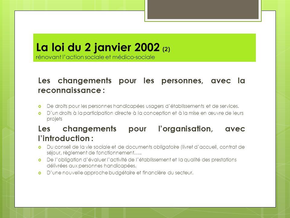 La loi du 2 janvier 2002 (2) rénovant l'action sociale et médico-sociale