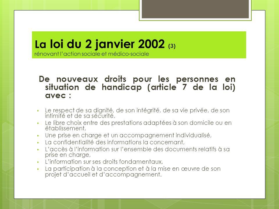 La loi du 2 janvier 2002 (3) rénovant l'action sociale et médico-sociale