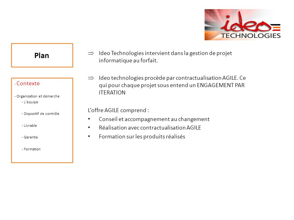 Ideo Technologies intervient dans la gestion de projet informatique au forfait.