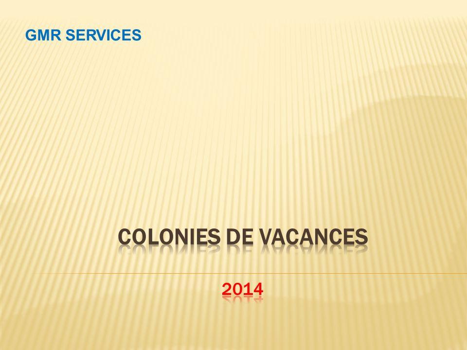 GMR SERVICES Colonies DE Vacances 2014