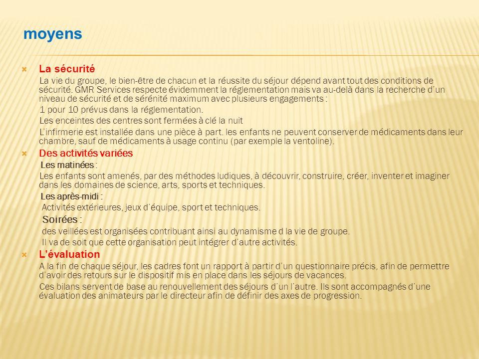 moyens La sécurité Des activités variées Soirées : L'évaluation