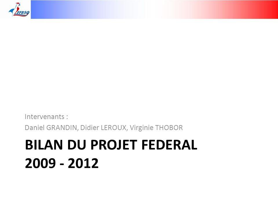 BILAN DU PROJET FEDERAL 2009 - 2012