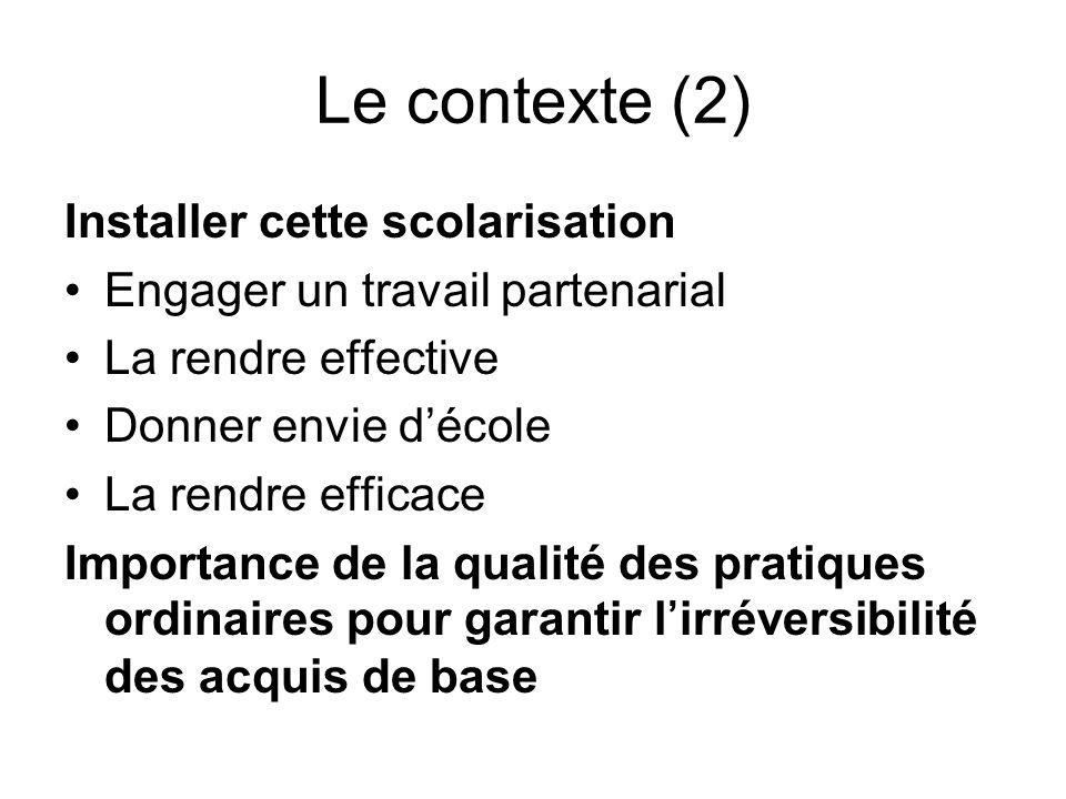 Le contexte (2) Installer cette scolarisation