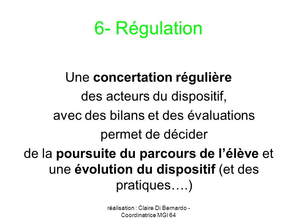 6- Régulation Une concertation régulière des acteurs du dispositif,
