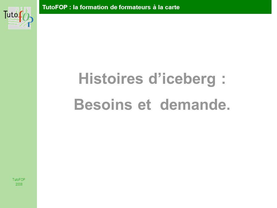 Histoires d'iceberg : Besoins et demande.