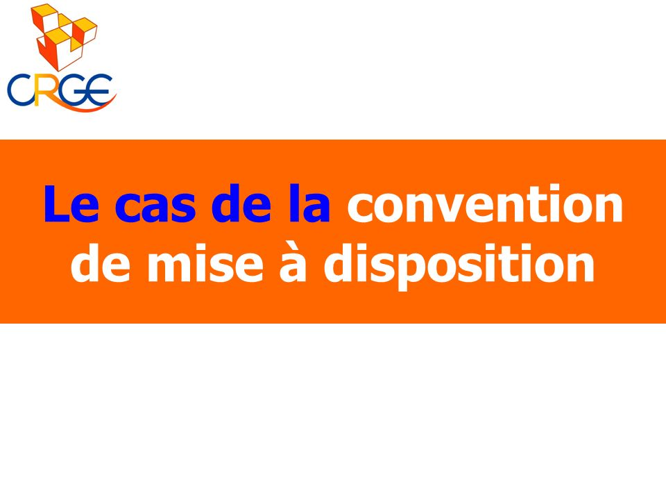 Le cas de la convention de mise à disposition