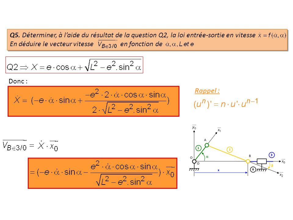 Q5. Déterminer, à l'aide du résultat de la question Q2, la loi entrée-sortie en vitesse En déduire le vecteur vitesse en fonction de