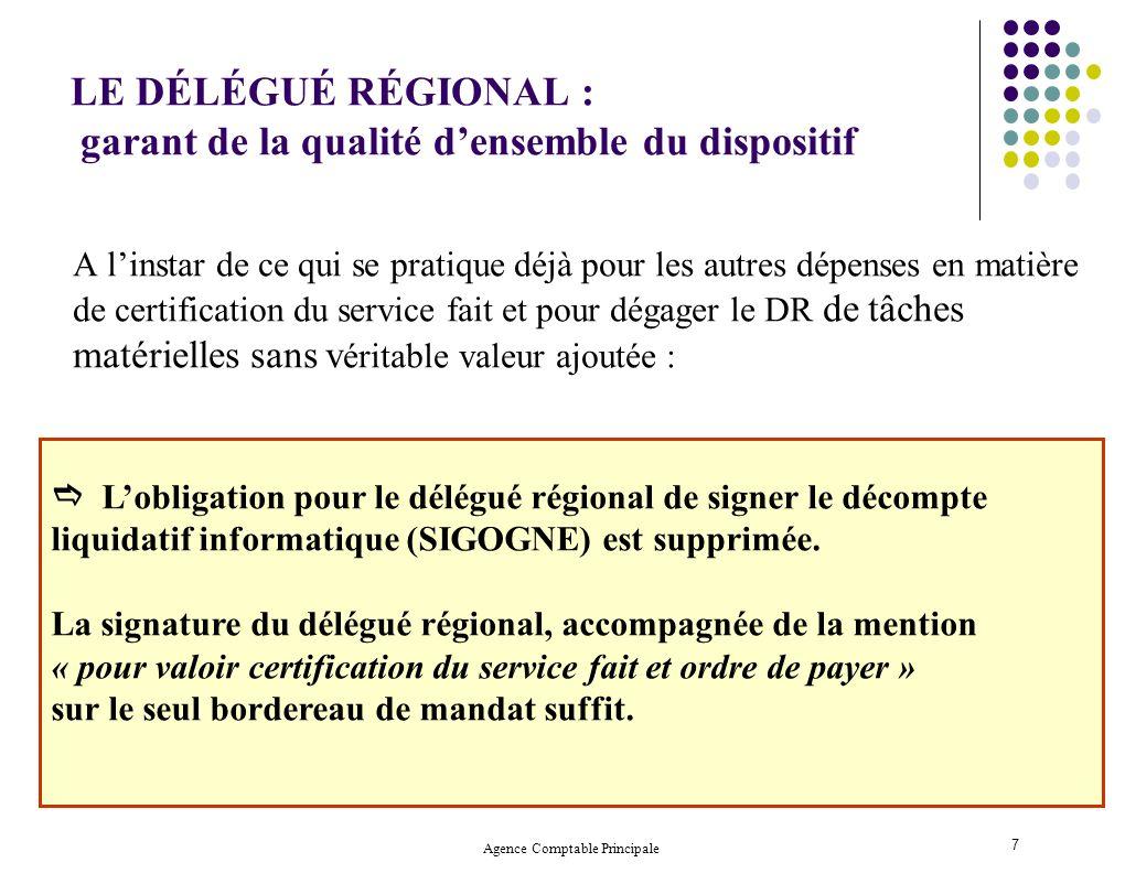 LE DÉLÉGUÉ RÉGIONAL : garant de la qualité d'ensemble du dispositif