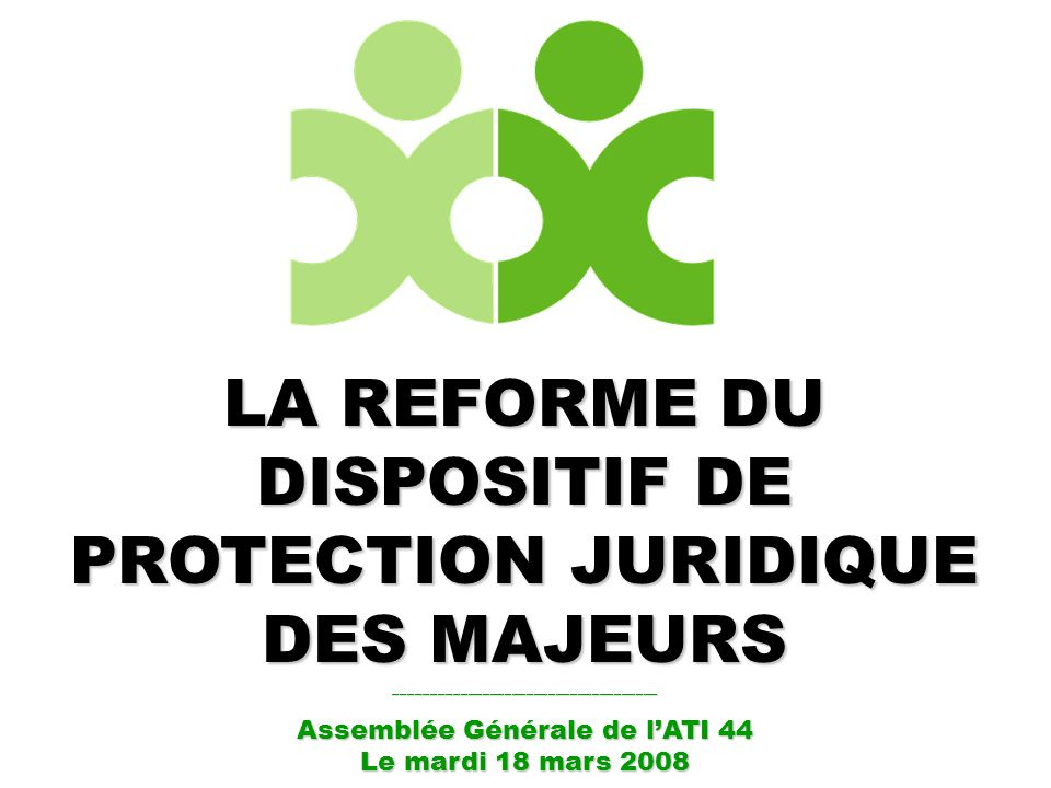 LA REFORME DU DISPOSITIF DE PROTECTION JURIDIQUE