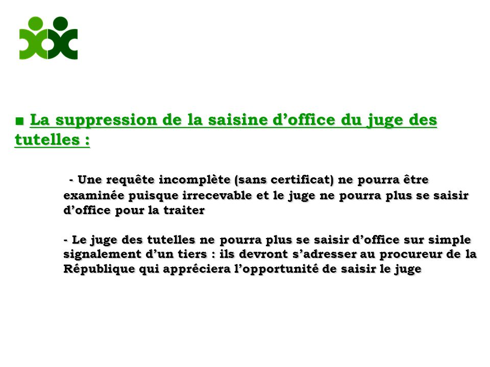 ■ La suppression de la saisine d'office du juge des tutelles :