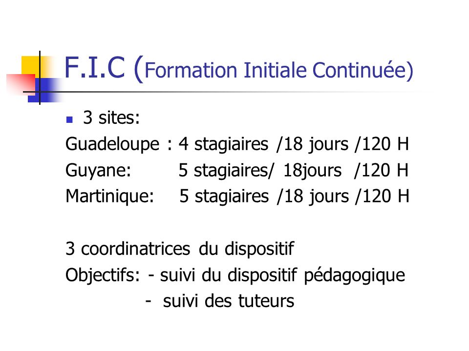 F.I.C (Formation Initiale Continuée)