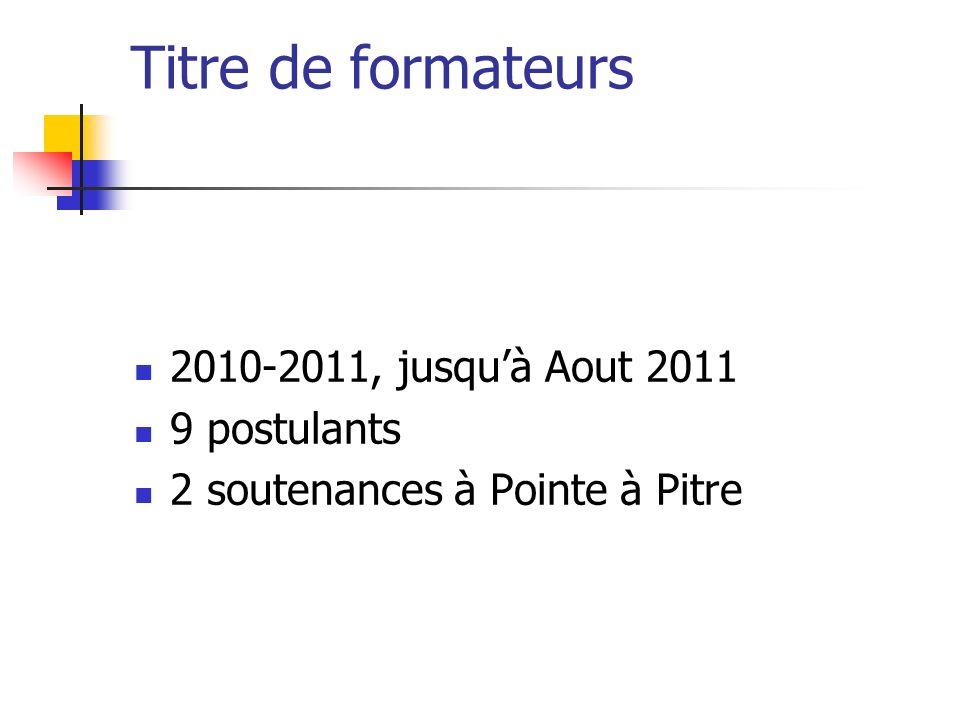 Titre de formateurs 2010-2011, jusqu'à Aout 2011 9 postulants