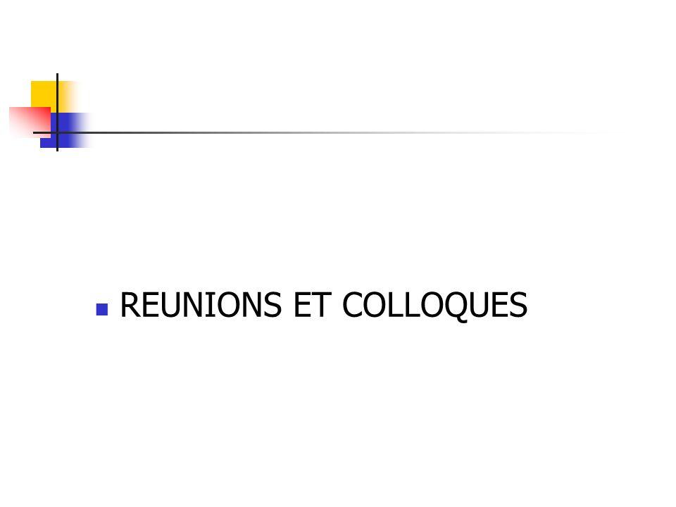 REUNIONS ET COLLOQUES