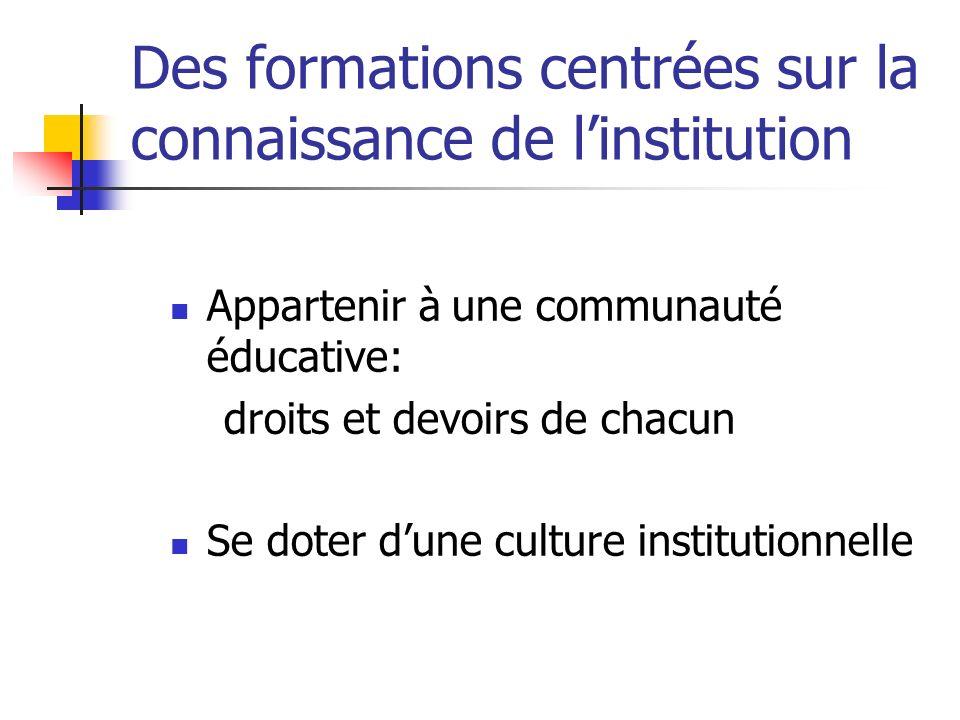 Des formations centrées sur la connaissance de l'institution