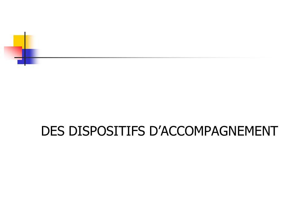 DES DISPOSITIFS D'ACCOMPAGNEMENT