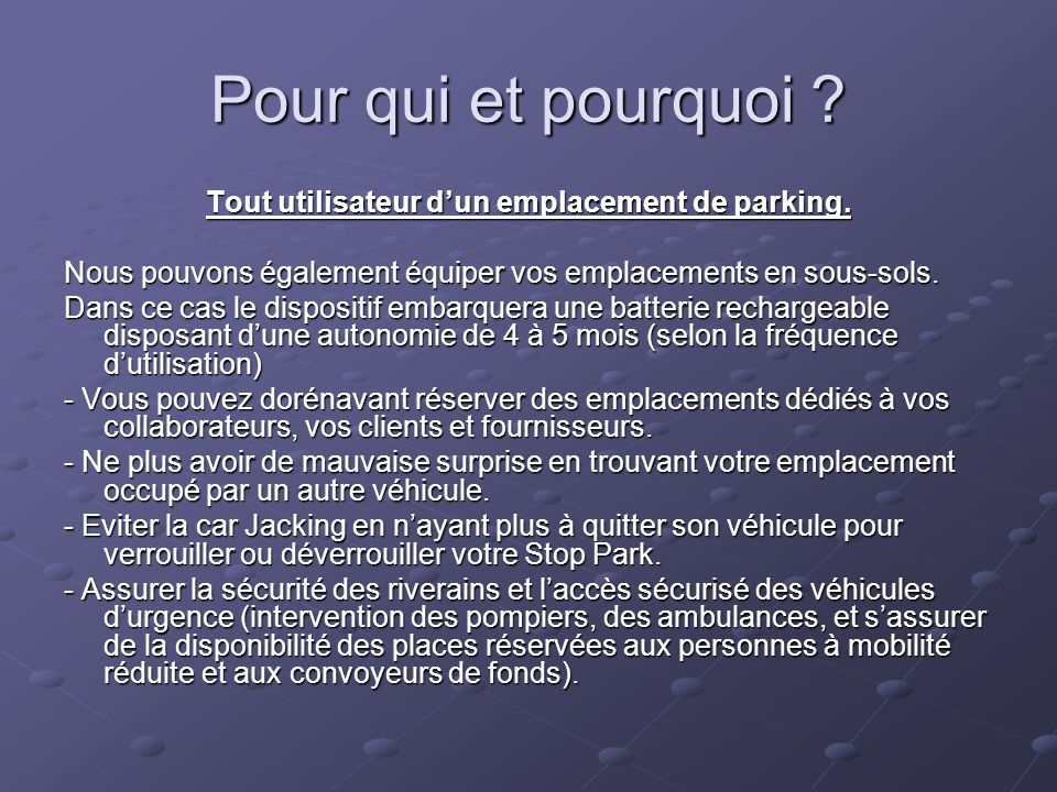 Tout utilisateur d'un emplacement de parking.