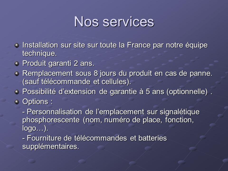 Nos services Installation sur site sur toute la France par notre équipe technique. Produit garanti 2 ans.