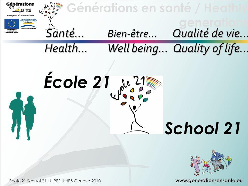 École 21 School 21 Santé… Bien-être… Qualité de vie…