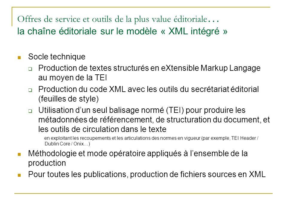 Offres de service et outils de la plus value éditoriale… la chaîne éditoriale sur le modèle « XML intégré »