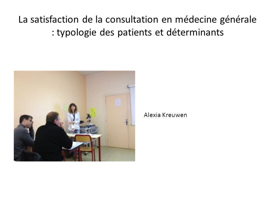 La satisfaction de la consultation en médecine générale : typologie des patients et déterminants