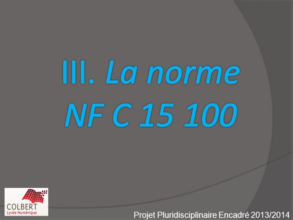 III. La norme NF C 15 100 Projet Pluridisciplinaire Encadré 2013/2014