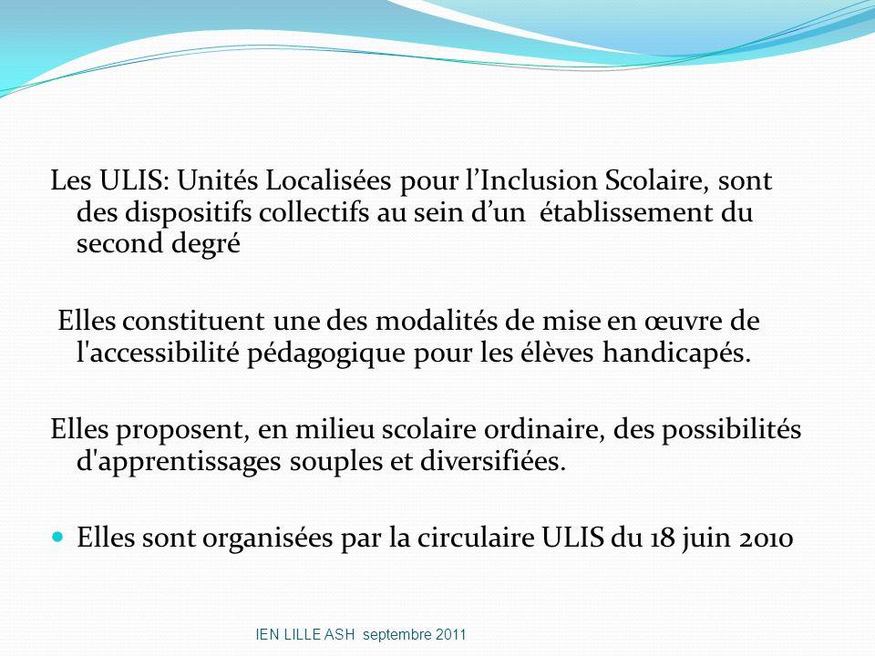 Elles sont organisées par la circulaire ULIS du 18 juin 2010