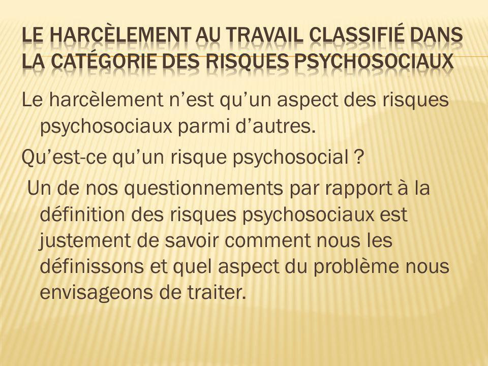 Le harcèlement au travail classifié dans la catégorie des risques psychosociaux