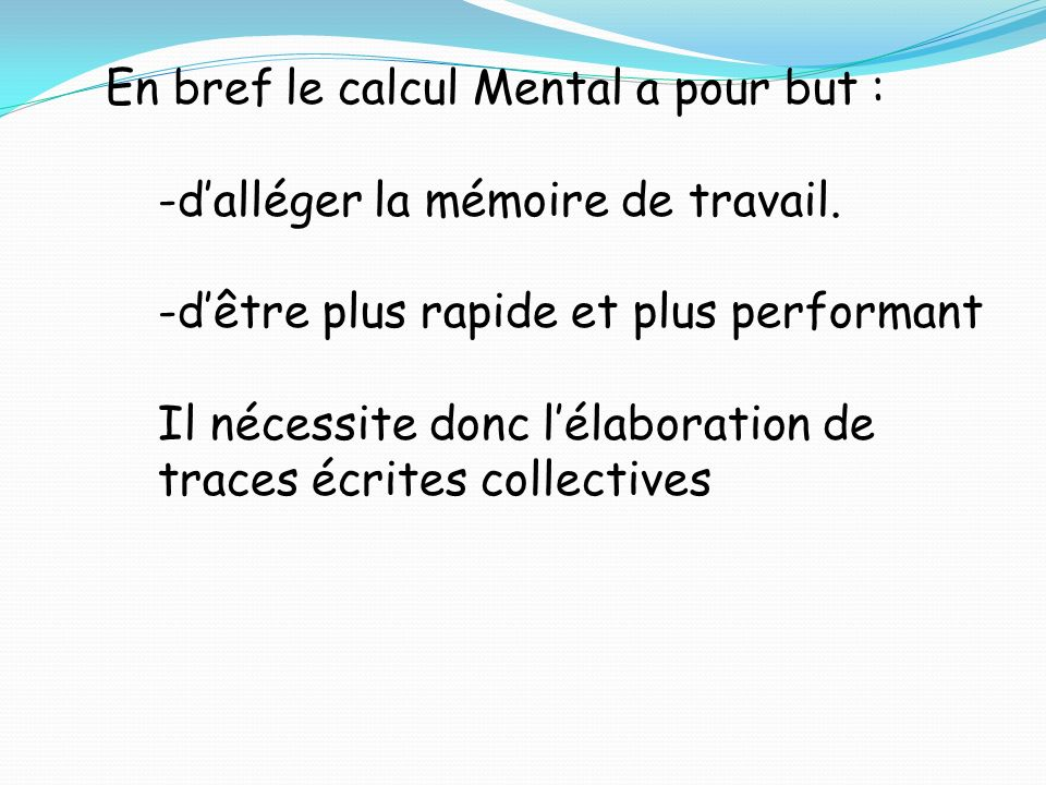 En bref le calcul Mental a pour but :