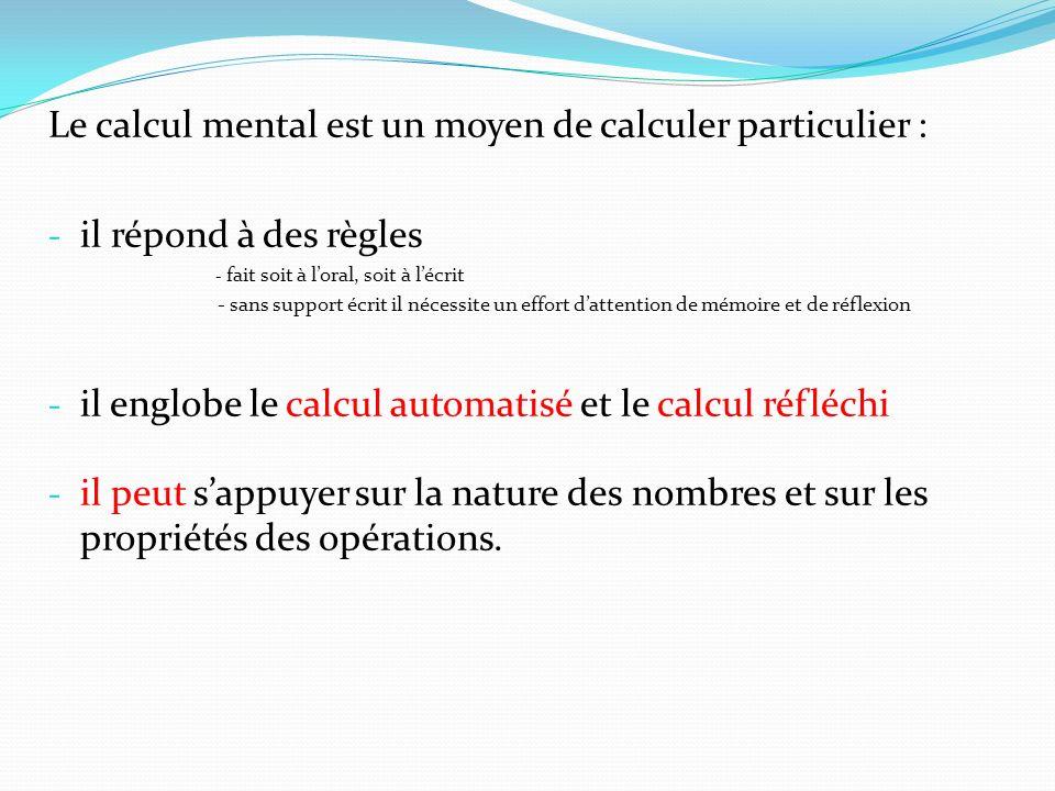 Le calcul mental est un moyen de calculer particulier :