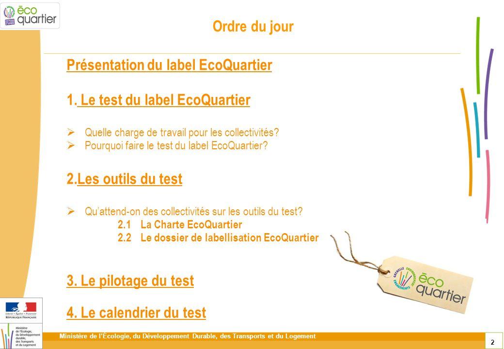 Présentation du label EcoQuartier Le test du label EcoQuartier
