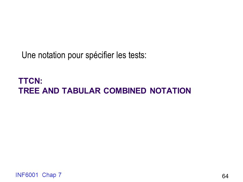 TTCN: Tree and Tabular Combined Notation