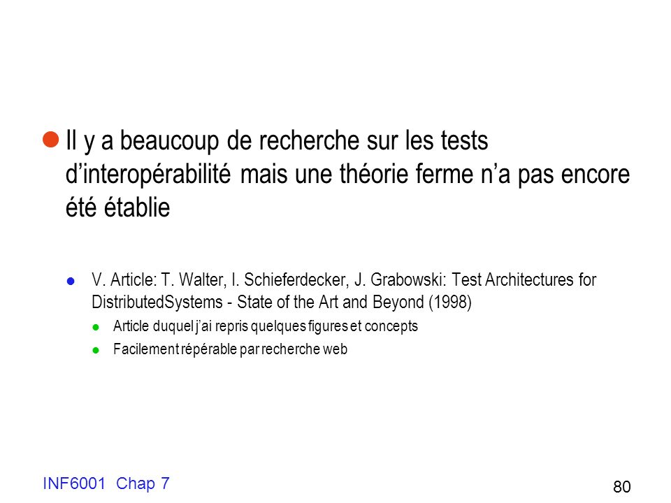 Il y a beaucoup de recherche sur les tests d'interopérabilité mais une théorie ferme n'a pas encore été établie