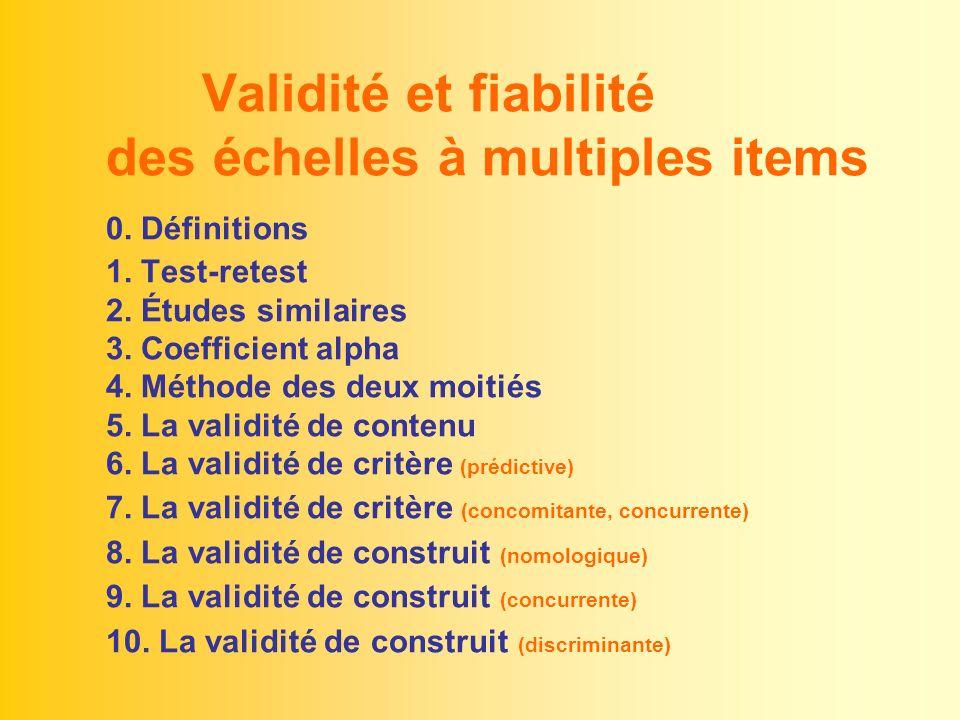 Validité et fiabilité. des échelles à multiples items. Définitions. 1