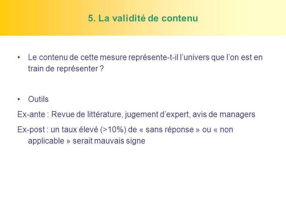 5. La validité de contenu Le contenu de cette mesure représente-t-il l'univers que l'on est en train de représenter