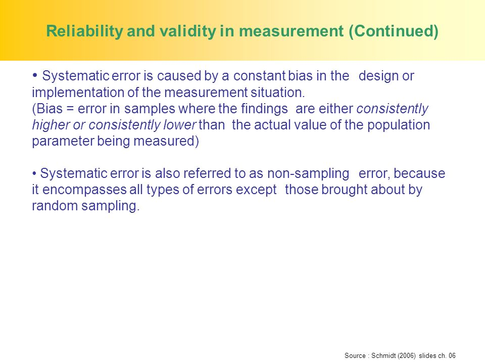 Reliability and validity in measurement (Continued)