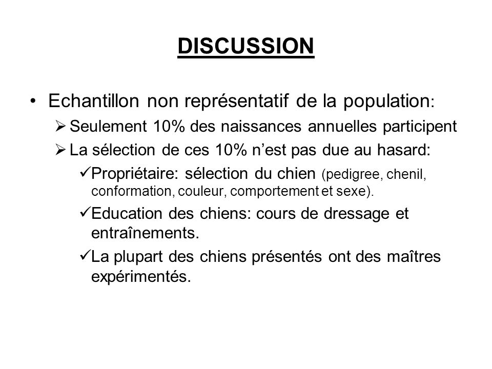 DISCUSSION Echantillon non représentatif de la population:
