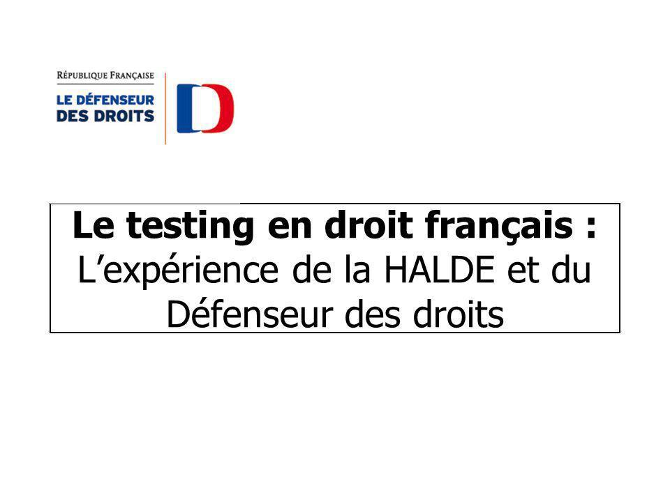 Le testing en droit français : L'expérience de la HALDE et du Défenseur des droits