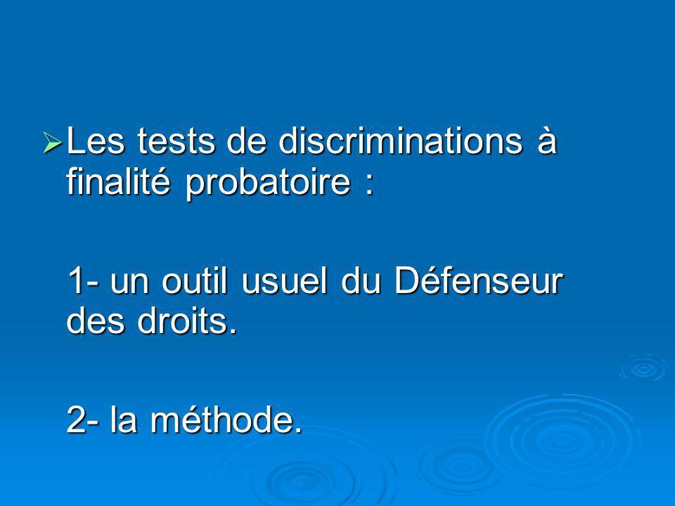 Les tests de discriminations à finalité probatoire :