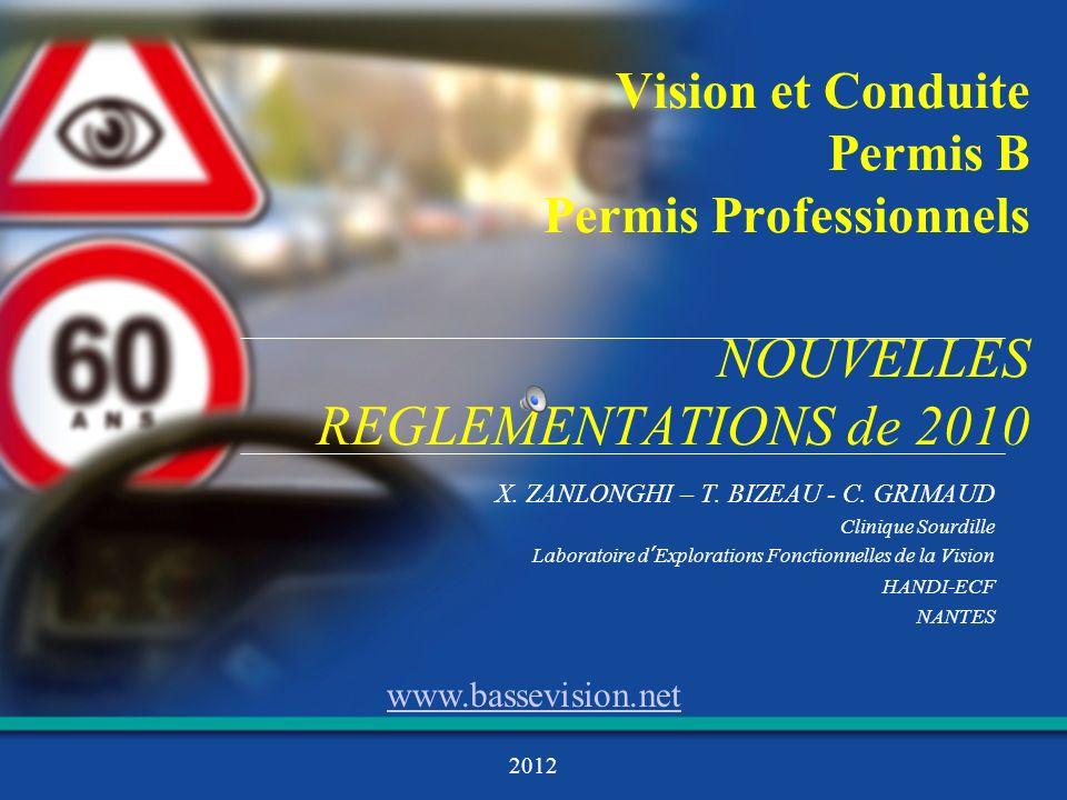 Vision et Conduite Permis B Permis Professionnels NOUVELLES REGLEMENTATIONS de 2010