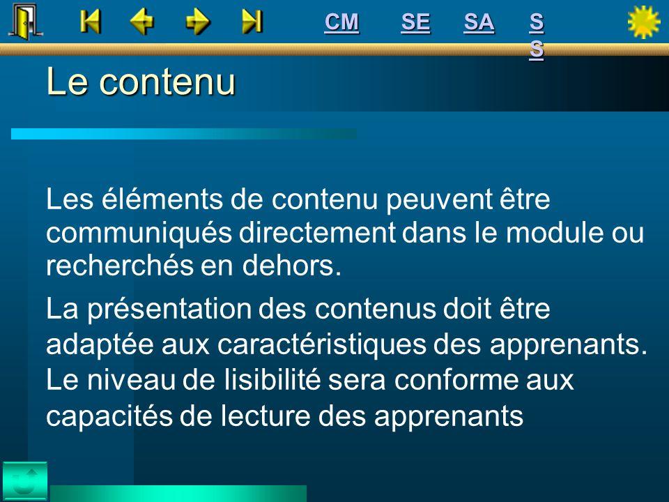 CM SE. SA. S S. Le contenu. Les éléments de contenu peuvent être communiqués directement dans le module ou recherchés en dehors.